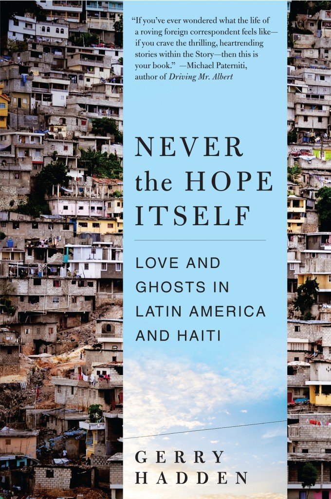 """Never the Hope Itself: Love and Ghosts in Latin America and Haiti"" by Gerry Haden"